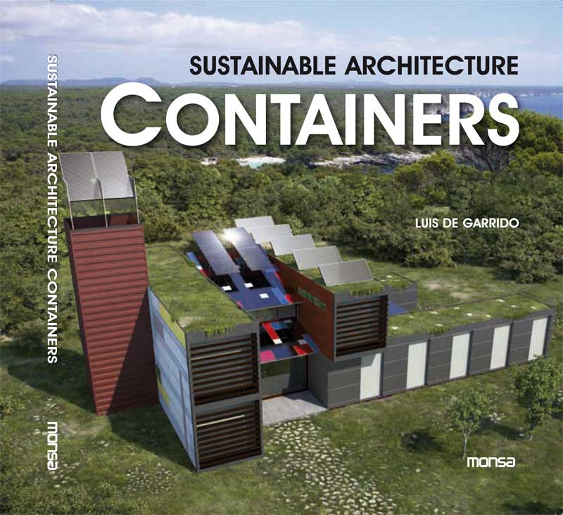 SUSTAINABLE ARCHITECTURE CONTAINERS By Luís De Garrido - Sustainable architecture design
